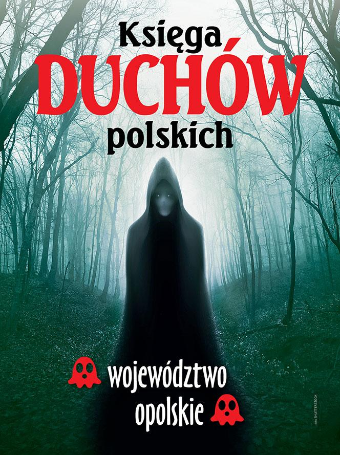 Księga duchów polskich – województwo opolskie